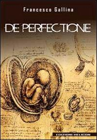De Perfectione.: Gallina, Francesco