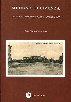 Meduna di Livenza. Storia e Cronaca tra il 1800 e il 2000.: Spadotto, G Franco