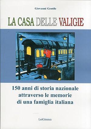 La casa delle valigie. 150 anni di storia nazionale attraverso le memorie di una famiglia italiana....