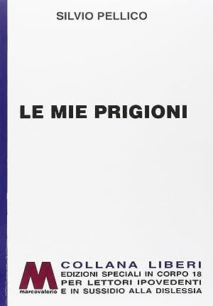 Le Mie Prigioni. [Ed. per Ipovedenti].: Pellico, Silvio