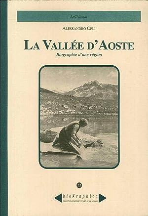 Biographie d'Une Région. La Vallée d'Aoste.: Celi, Alessandro