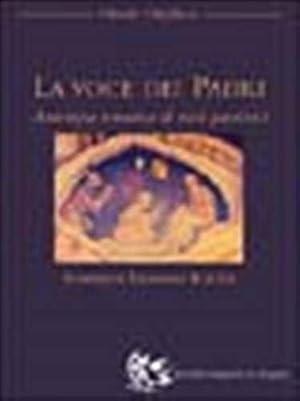 La voce dei Padri. Antologia tematica di testi patristici.