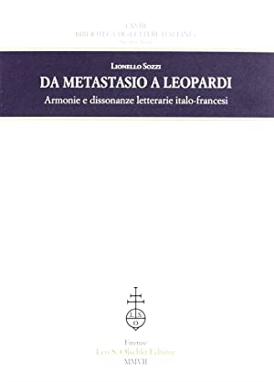Da Metastasio a Leopardi. Armonie e dissonanze letterarie italo-francesi.: Sozzi, Lionello