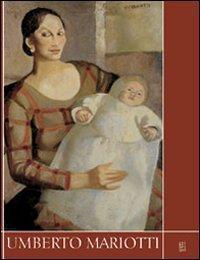 Umberto Mariotti 1905 - 1971. Catalogo della mostra.: Iacuzzi, Anna M