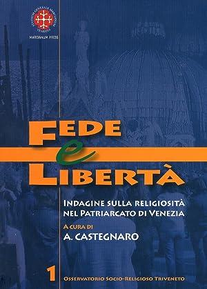 Fede e Libertà. Indagine sulla Religiosità nel Patriarcato di Venezia.