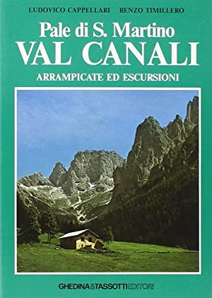 Pale di S. Martino-Val Canali. Passeggiate ed escursioni.: Cappellari, Ludovico Timillero, Renzo