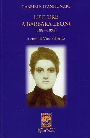 Lettere a Barbara Leoni (1887-1892).: D'Annunzio, Gabriele