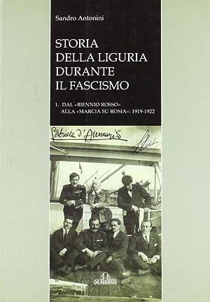 """Storia della Liguria durante il fascismo. 1. Dal """"biennio rosso"""" alla """"marcia su ..."""