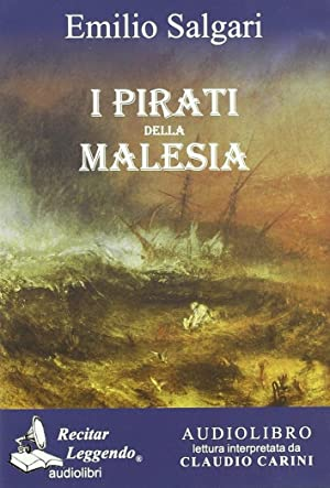 I pirati della Malesia. Audiolibro. CD Audio formato MP3.: Salgari, Emilio