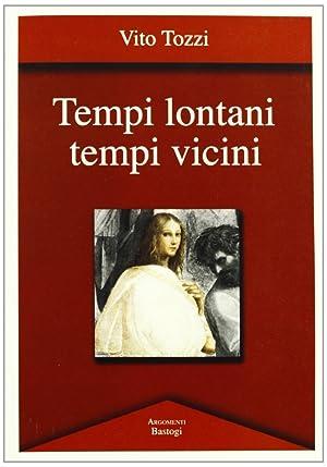 Tempi Lontani Tempi Vicini.: Tozzi, Vito