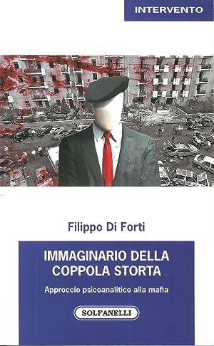 Immaginario della Coppola Storta. Approccio Psicoanalitico alla Mafia.: Di Forti, Filippo