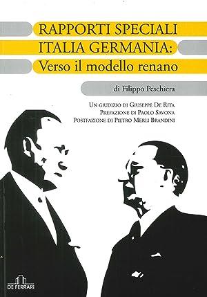 Rapporti Speciali Italia Germania: verso il Modello Renano.: Peschiera, Filippo
