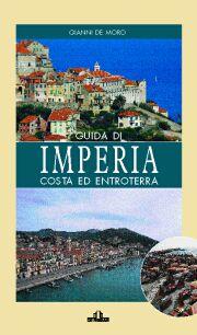 Guida di Imperia. Costa e entroterra.: De Moro, Gianni