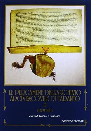 Le pergamene dell'Archivio Arcivescovile di Taranto. III (1309-1343).: Cordasco, Pasquale