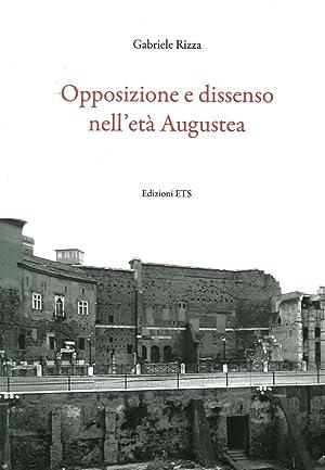 Opposizione e dissenso nell'età Augustea.: Rizza, Gabriele