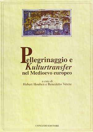 Pellegrinaggio e Kulturtranfer nel Medioevo europeo.