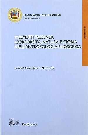 Helmuth Plessner. Corporeità, natura e storia nell'antropologia filosofica.
