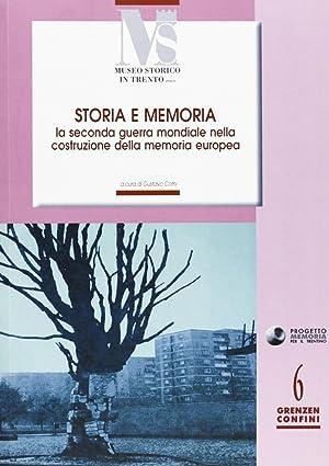 Storia e memoria. La seconda guerra mondiale nella costruzione della memoria europea.