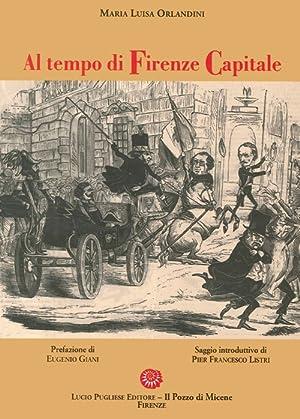 Al tempo di Firenze capitale.: Orlandini, M Luisa