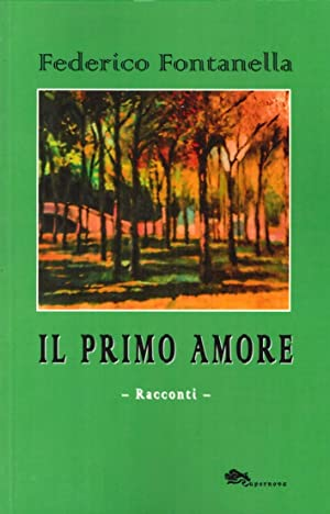 Il primo amore.: Fontanella, Federico
