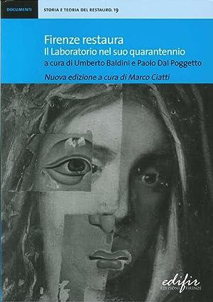 Firenze Restaura. Il Laboratorio nel Suo Quarantennio.