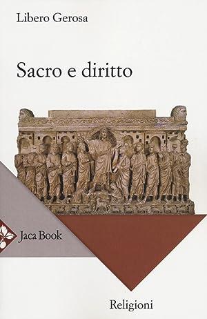 Sacro e diritto. Scritti di diritto canonico e diritto comparato delle religioni.: Gerosa, Libero