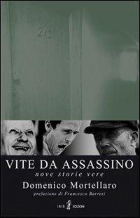 Vite da assassino.: Mortellaro, Domenico