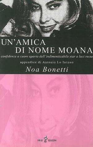 Un'amica di nome Moana.: Bonetti, Noa