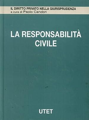 La Responsabilità Civile. Vol. 7: Responsabilità Extracontrattuale.