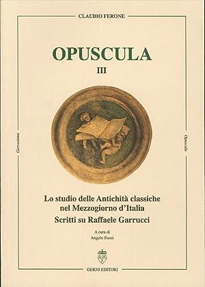 Lo studio delle antichità classiche nel Mezzogiorno d'Italia. Scritti su Raffaele ...