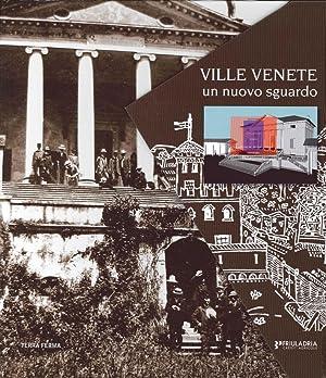 Ville Venete. Un Nuovo Sguardo.: Barbieri, Giuseppe