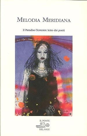 Melodia meridiana. Il paradiso terrestre letto dai poeti. Licciardello, Strazzabosco, Mckendrick, ...