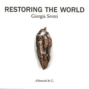 Restoring the World. Giorgia Severi.