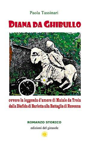 Diana da Ghibullo ovvero la leggenda d'amore: Tassinari, Paola