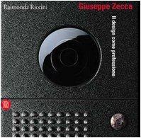 Giuseppe Zecca. Il design come professione.: Riccini, Raimonda