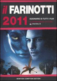 Il Farinotti 2011. Dizionario di tutti i film.: Farinotti, Pino Farinotti, Rossella
