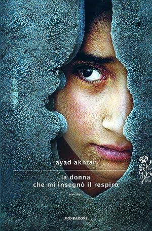 La donna che mi insegnò il respiro.: Akhtar, Ayad