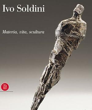 Soldini Ivo. Passione vita e scultura. Ediz. trilingue.: Carena, Carlo