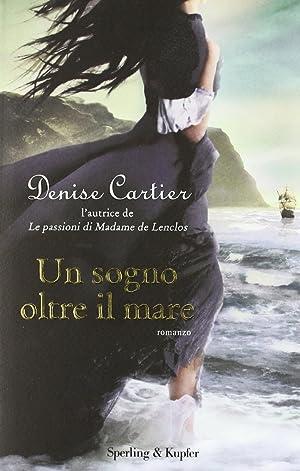 Un sogno oltre il mare.: Denise Cartier