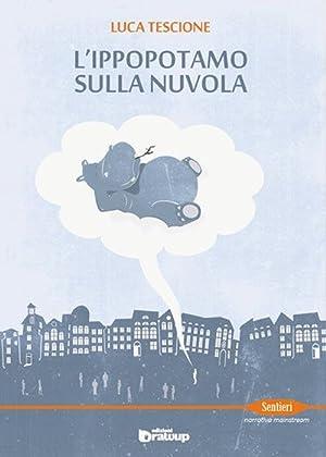 L'ippopotamo sulla nuvola.: Tescione, Luca