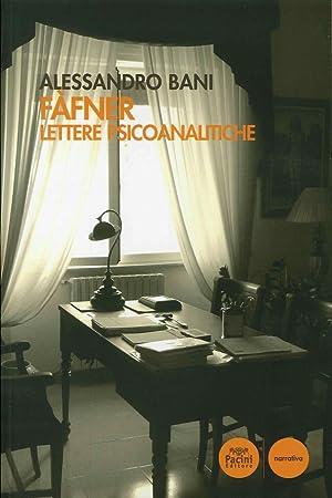 Fafner. Lettere psicoanalitiche.: Bani, Alessandro