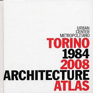 Torino 1984-2008. Architecture Atlas.