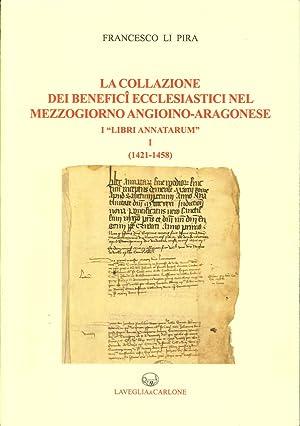 """La Collazione dei Benefici Ecclesiastici nel Mezzogiorno Angioino-Aragonese i """"Libri Annatarum..."""