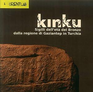 Kinku. Sigilli dell'età del Bronzo dalla regione di Gaziantep in Turchia.