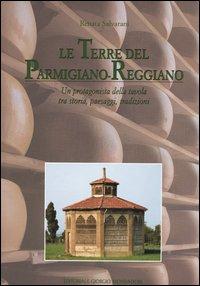 Le terre del Parmigiano-Reggiano.: Salvarani, Renata
