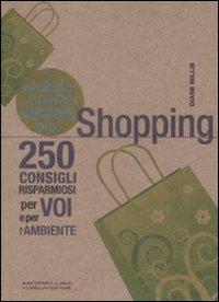 Piccolo Libro Verde dello Shopping. 250 Consigli Risparmiosi per Voi e L'Ambiente.: Millis, ...