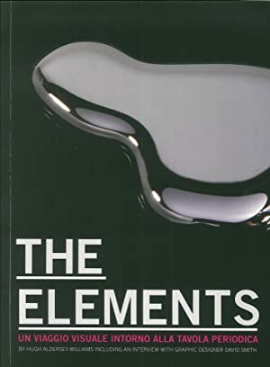 Elements. The Beauty of Chemistry. Un Viaggio Visuale Intorno alla Tavola Periodica.: Moltrasio, ...