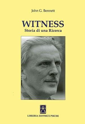 Witness. Storia di una ricerca: Bennet, John G