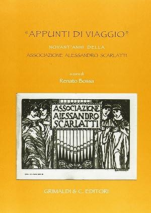 Appunti di viaggio. Novant'anni della Associazione Alessandro Scarlatti.