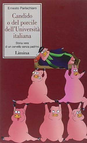 Candido o del porcile dell'Università italiana.: Parlachiaro, Ernesto